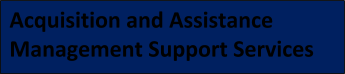 Acquisition and Assistance Management Support Services